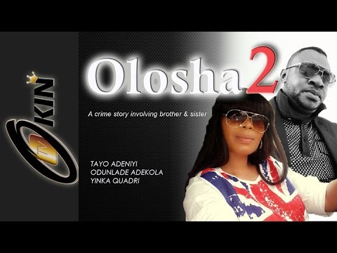 OLOSHA 2 Latest Nollywood Blockbuster 2015 Staring Odunlade Adekola