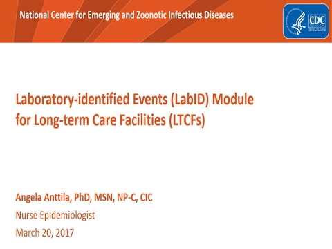 2017 NHSN Training - Using the LTCF LabID Event Module for C. difficile Infection Surveillance