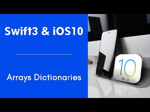 Swift3 Online Course   iOS Swift Tutorial - Arrays Dictionaries