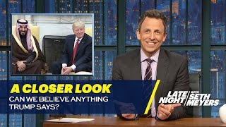 Can We Believe Anything Trump Says?: A Closer Look