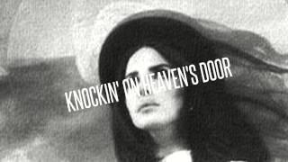 Lana Del Rey - Knockin' On Heaven's Door (Live Amsterdam 2013) HQ