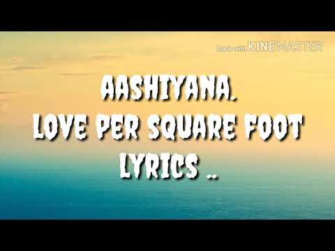 Aashiyana   love per square foot   lyrics