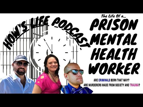 How's Life? ep. 8 (Prison Mental Health Clinician on Predatory Behavior in The Prison Sysytem )