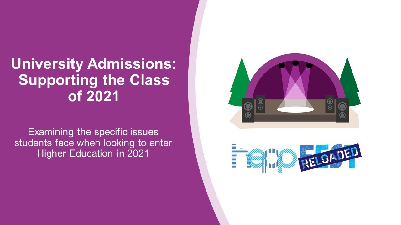 University Admissions: Supporting the Class of 2021