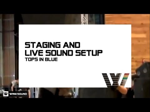 Staging And Live Sound Setup: Tops In Blue | WinkSound