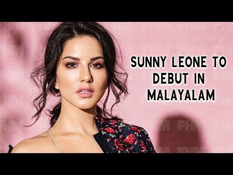 Bollywood Actress Sunny Leone to Debut in Malayalam Film | Latest Malayalam Film Updates