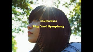 """Homecomings """"PLAY YARD SYMPHONY"""" (Official Music Video)"""