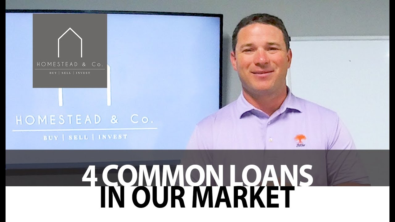 The Most Common Loan Types Used in Our Market