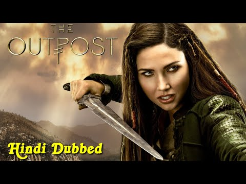 The Outpost Hindi Dubbed Full Series   The OutPost Season 1 Hindi Dubbed