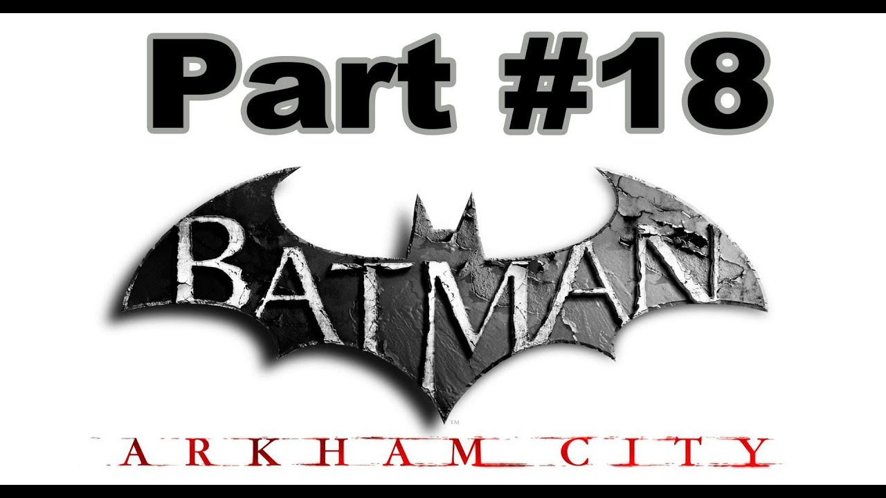 Spiele-Ma-Mo: Batman – Arkham City (Part 18)