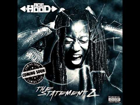 the statement 2 - The Statement 2 Ace Hood track 2 of 14!!!! New December 2011!