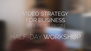 Video Strategy for Business – Where to Begin? // Promo