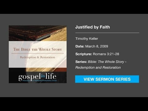 Justified by Faith – Timothy Keller