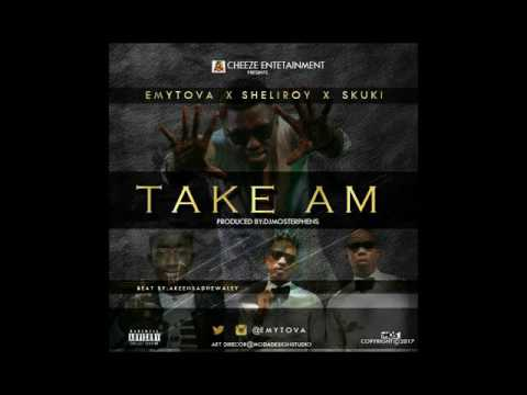 EMYTOVA Ft SKUKI & Sheliroy Take Am