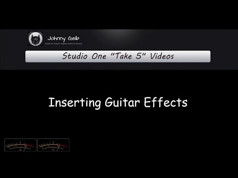 Studio One Take 5 Videos – Inserting Guitar Effects