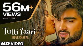 Video Tutti Yaari: Inder Chahal Song | Ranjha Yaar | Sucha Yaar | Latest Punjabi Sad Songs 2018 MP3, 3GP, MP4, WEBM, AVI, FLV April 2018