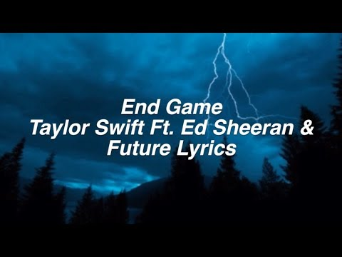 Video End Game || Taylor Swift Lyrics Ft. Future & Ed Sheeran download in MP3, 3GP, MP4, WEBM, AVI, FLV January 2017