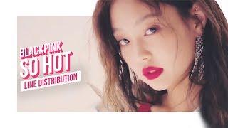 Video BLACKPINK - SO HOT Line Distribution (Color Coded) | 블랙핑크 MP3, 3GP, MP4, WEBM, AVI, FLV Maret 2018