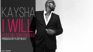 Kaysha - I will (feat. Nelson Freitas)