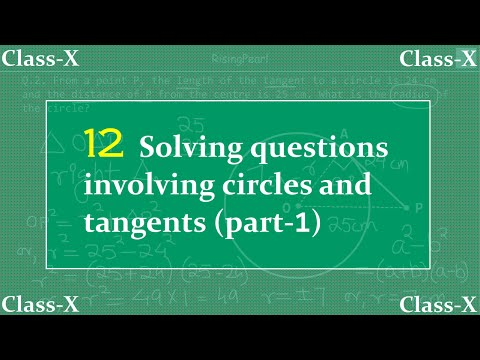 Circles - 12. How to solve questions involving circles and tangents (part-1)