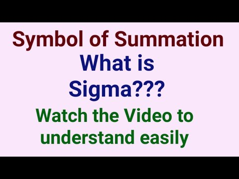 Symbol of Summation. What is Sigma?