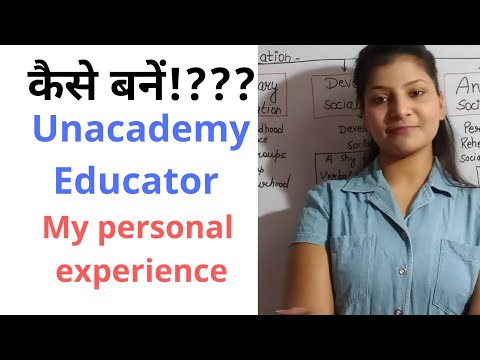 How to become  unacademy educator!?  MY PERSONAL EXPERIENCE