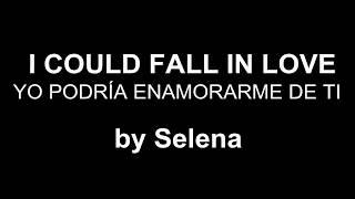 I Could Fall In Love  Yo Podría Enamorarme De Ti Selenasubtitulada inglésespañol