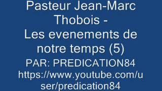 LES ÉVÈNEMENTS DE NOTRE TEMPS - 5/5