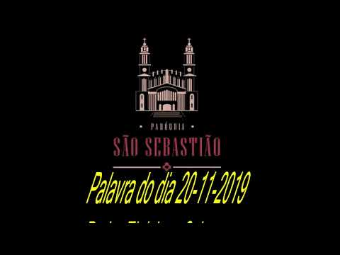 Palavra do Dia 20-11-2019 Padre Eloi Jose Schons
