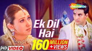 Video Ek Dil Hai (HD) - Ek Rishtaa: The Bond Of Love Song - Akshay Kumar - Karishma Kapoor - Romantic MP3, 3GP, MP4, WEBM, AVI, FLV Juni 2018