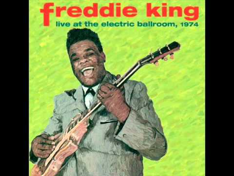 Freddie King - Live At The Electric Ballroom 1974 - 01 - That's Alright