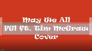 Florida Georgia Line ft. Tim McGraw - May We All - Cover Video