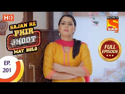 Sajan Re Phir Jhoot Mat Bolo - Ep 201 - Full Episode - 2nd March, 2018
