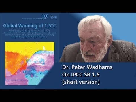 EXCLUSIVE! Dr. Peter Wadhams On  IPCC SR 1.5 Report (short Version)