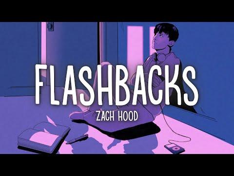 Zach Hood - Flashbacks (Lyrics)
