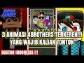 3 ANIMASI 4BROTHERS TERKEREN YANG WAJIB KALIAN TONTON !!!