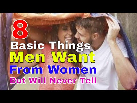 8 Basic Things Men Want From Women, But Will Never Tell