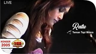 Video Ratu - Teman Tapi Mesra   (Live Konser Surabaya 6 November 2005) MP3, 3GP, MP4, WEBM, AVI, FLV September 2018