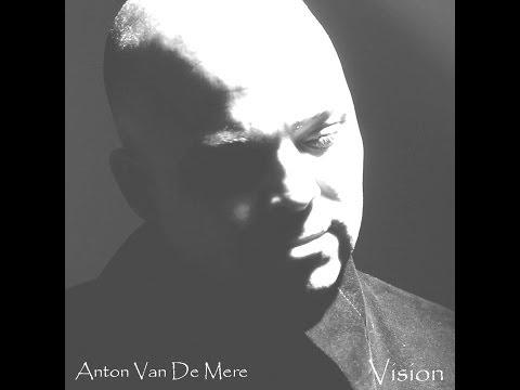 Anton Van De Mere - Vision