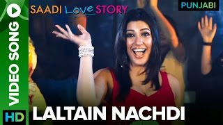 """Click Here To Watch """"Saadi Love Story"""" Full Movie - http://bit.ly/SaadiLoveStoryMovie Check out the full video song """"Laltain..."""