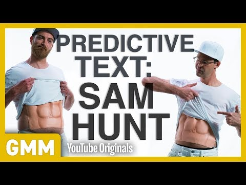 "Sam Hunt's ""Body Like A Back Road"" Predictive Text Song"