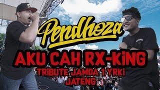 [FULL VERSI] Pendhoza - Aku Cah RX King (TRIBUTE JAMDA 1 YRKI JATENG)