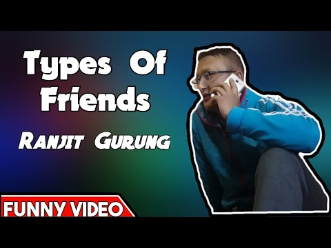 TYPES OF FRIENDS-LAZY|FT.RANJIT GURUNG