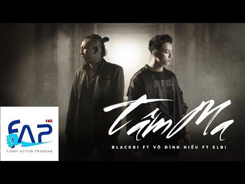 Tâm Ma - Blackbi ft Võ Đình Hiếu ft Elbi [Official MV] || FAPtv - Thời lượng: 4:44.