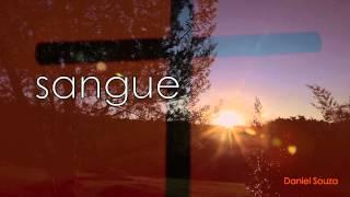 O Sangue de Cristo Tem Poder - Daniel Souza e Fernandinho [Lyric Video]