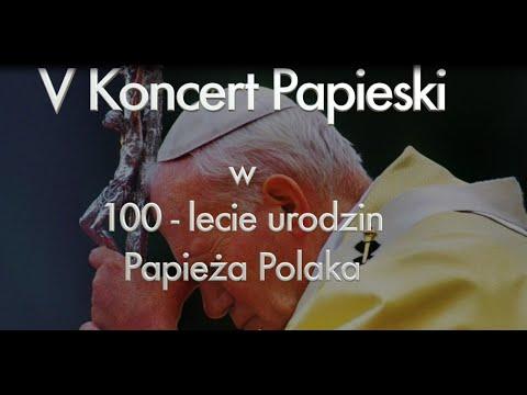 V Koncert Papieski w 100-lecie urodzin Papieża Polaka