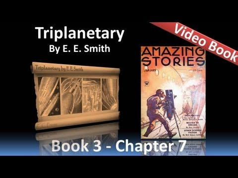 Chapter 07 - Triplanetary by E. E. Smith - Pirates of Space