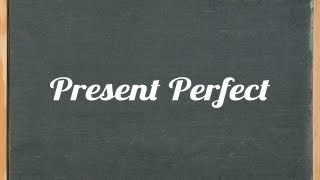 Present Perfect Tense, English grammar tutorial