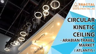 Circular Kinetic Ceiling - Arabian Travel Market (Atlantis)