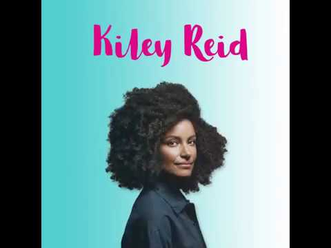 Introducing Kiley Reid